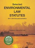 Selected Environmental Law Statutes, 2017-2018 Educational Edition by Robin Craig