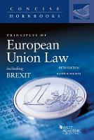 Principles of European Union Law Including Brexit by Ralph Folsom