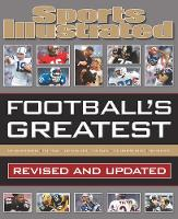 Football's Greatest: Revised and Updated Sports Illustrated's Experts Rank the Top 10 of Everything by Sports Illustrated Kids