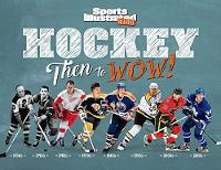 Hockey: Then to WOW! by Sports Illustrated Kids