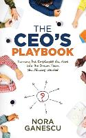 The CEO's Playbook Turning the Employees You Have Into the Dream Team You Always Wanted by Nora Ganescu