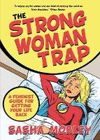 The Strong Woman Trap A Feminist Guide for Getting Your Life Back by Sasha Mobley