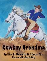 Cowboy Grandma by Wendy Ault, Sarah, (La (Birmingham City University, UK) King