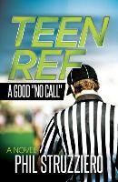 Teen Ref A Good No Call by Phil Struzziero
