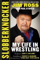 Slobberknocker My Life in Wrestling by Jim Ross, Paul O'Brien, Scott E. Williams, Vincent K. McMahon