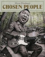 Drew Friedman's Chosen People by Drew Friedman, Merrill Markoe