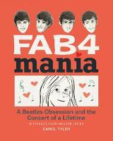 Fab 4 Mania by Carol Tyler