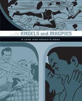 Angels And Magpies: The Love And Rockets Library Vol. 13 by Jaime Hernandez