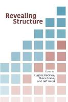 Revealing Structure by Eugene Buckley, Thera Crane, Jeff Good