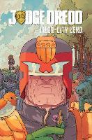 Judge Dredd: Mega-City Zero by Ulises Farinas, Erick Freitas, Dan McDaid, Jesus Redondo