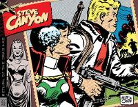 Steve Canyon Volume 8: 1961-1962 by Milton Caniff, Milton Caniff