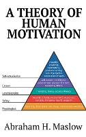 A Theory of Human Motivation by Abraham H Maslow