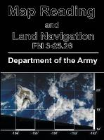 Map Reading and Land Navigation FM 3-25.26 by Department of the Army