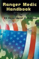 Ranger Medic Handbook by U S Department of Defense