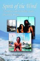 Spirit of the Wind A Woman's Story of Sailing Across the Pacific Ocean by Bunny Throckmorton