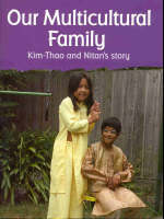 Our Multicultural Family Kim-Thao and Nitan's Story by Kerry Nagle