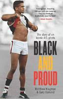 Black and Proud The Story of an Iconic AFL Photo by Matthew Klugman, Gary Osmond