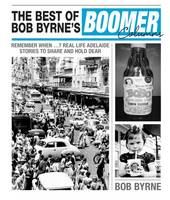 The Best of Bob Byrne's Boomer Columns by Bob Byrne