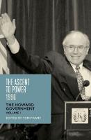 The Ascent to Power, 1996 The Howard Government Volume 1 by Tom Frame