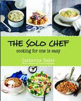 The solo chef by Catherine Baker, Diana Ferguson