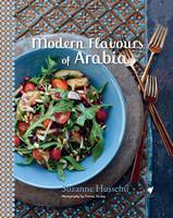 Modern Flavours of Arabia by Suzanne Husseini, Petrina Tinslay