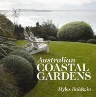 Australian Coastal Gardens by Myles Baldwin