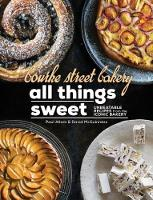Bourke Street Bakery All Things Sweet Unbeatable Recipes from the Iconic Bakery by Paul Allam, David McGuinness