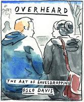 Overheard The art of eavesdropping by Oslo Davis