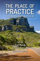 The Place of Practice Lawyering in Rural and Regional Australia by Trish Mundy