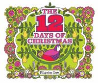The 12 Days of Christmas Little Hare Books by Pilgrim Lee