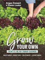 Grow Your Own How to be an urban farmer by Simon Leake