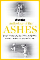 The Cricketer Anthology of the Ashes by Huw Turbervill