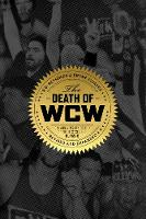 The Death Of Wcw 10th Anniversary of the Bestselling Classic - Revised and Expanded by Bryan Alvarez, R.D. Reynolds