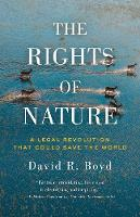 The Rights Of Nature A Legal Revolution That Could Save the World by David R. Boyd