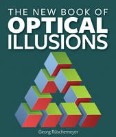 The New Book of Optical Illusions by Georg Ruschemeyer