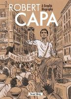 Robert Capa A Graphic Biography by Florent Silloray