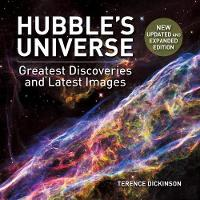Hubble's Universe Greatest Discoveries and Latest Images by Terence Dickinson