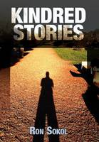 Kindred Stories by Ron Sokol