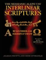 Messianic Aleph Tav Interlinear Scriptures (Matis) Volume Five Acts-Revelation, Aramaic Peshitta-Greek-Hebrew-Phonetic Translation-English, Red Letter Edition Study Bible by Jeremy Chance Springfield
