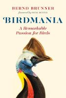 Birdmania A Remarkable Passion for Birds by Bernd Brunner, Pete Dunne