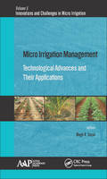 Micro Irrigation Management Technological Advances and Their Applications by Megh R. (University of Puerto Rico, Mayaguez (Retired professor)) Goyal