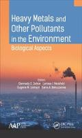 Heavy Metals and Other Pollutants in the Environment Biological Aspects by Gennady E. Zaikov