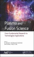 Plasma and Fusion Science From Fundamental Research to Technological Applications by B. (Catholicate College, Pathanamthitta, Kerala, India) Raneesh