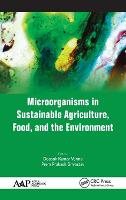 Microorganisms in Sustainable Agriculture, Food, and the Environment by Deepak Kumar Verma
