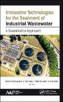Innovative Technologies for the Treatment of Industrial Wastewater A Sustainable Approach by Shirish Sonawane