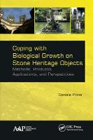 Coping with Biological Growth on Stone Heritage Objects Methods, Products, Applications, and Perspectives by Daniela Pinna