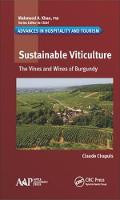 Sustainable Viticulture The Vines and Wines of Burgundy by Claude (ESC Dijon, School of Wine and Spirits Business, Dijon, and Weekly Wine Commentator, RCF Radio Station, France) Chapuis