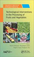 Technological Interventions in the Processing of Fruits and Vegetables by Rachna (National Institute of Food Technology Entrepreneurship and Management (NIFTEM), Haryana, India) Sehrawat