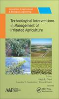 Technological Interventions in Management of Irrigated Agriculture by Megh R. (University of Puerto Rico, Mayaguez (Retired professor)) Goyal