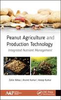 Peanut Agriculture and Production Technology Integrated Nutrient Management by Arvind Kumar, Anoop Kumar